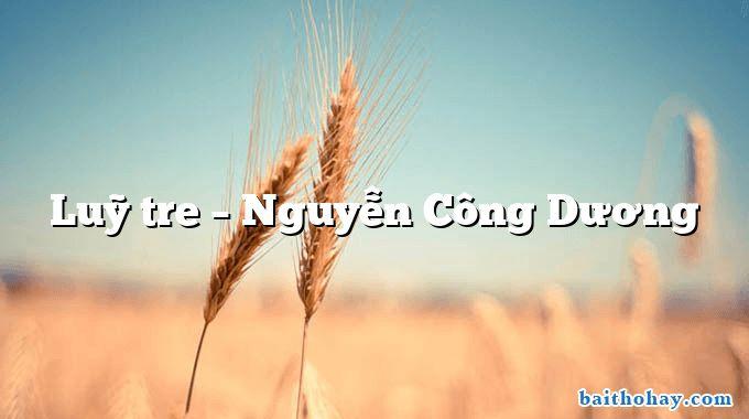 Luỹ tre – Nguyễn Công Dương