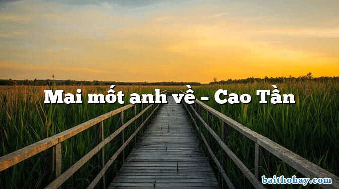 Mai mốt anh về  –  Cao Tần