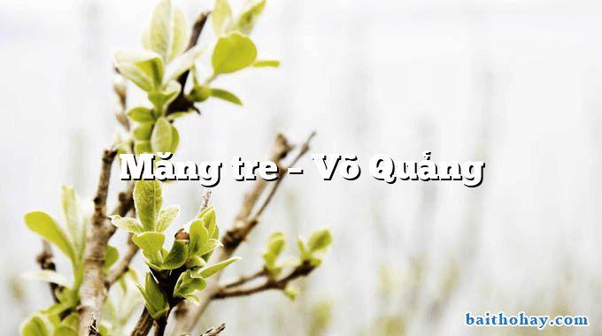 Măng tre – Võ Quảng