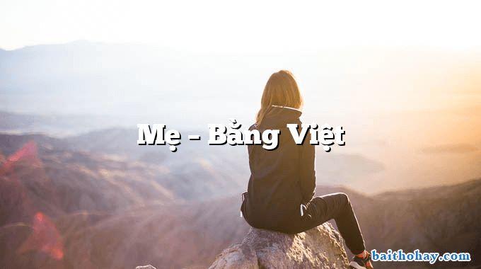 Mẹ  –  Bằng Việt