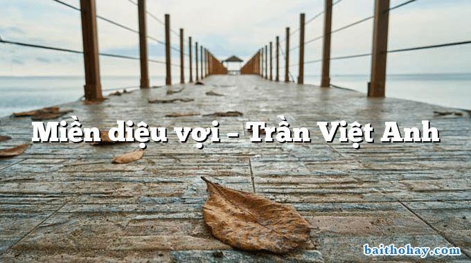 Miền diệu vợi  –  Trần Việt Anh