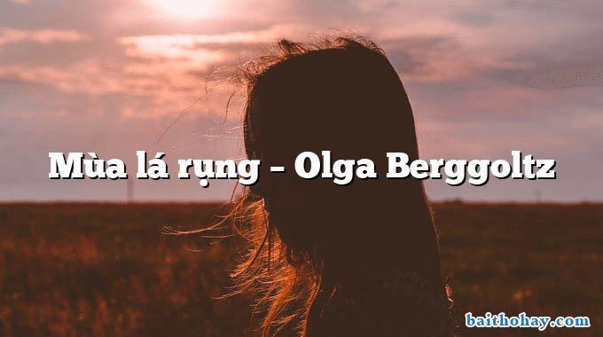 Mùa lá rụng  –  Olga Berggoltz