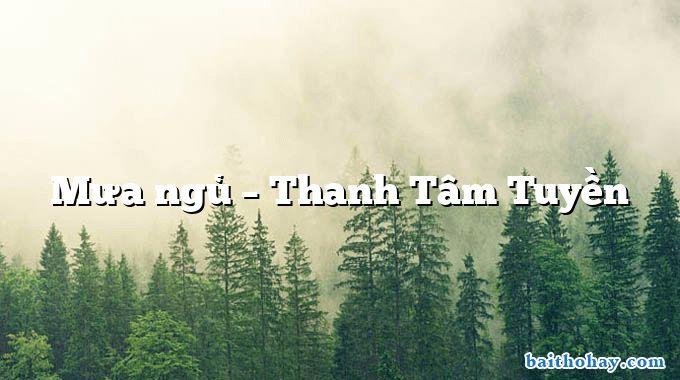 Mưa ngủ  –  Thanh Tâm Tuyền