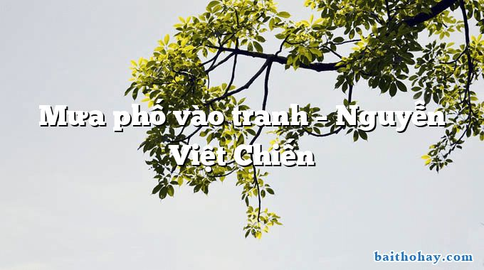 Mưa phố vào tranh  –  Nguyễn Việt Chiến