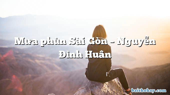 Mưa phùn Sài Gòn – Nguyễn Đình Huân