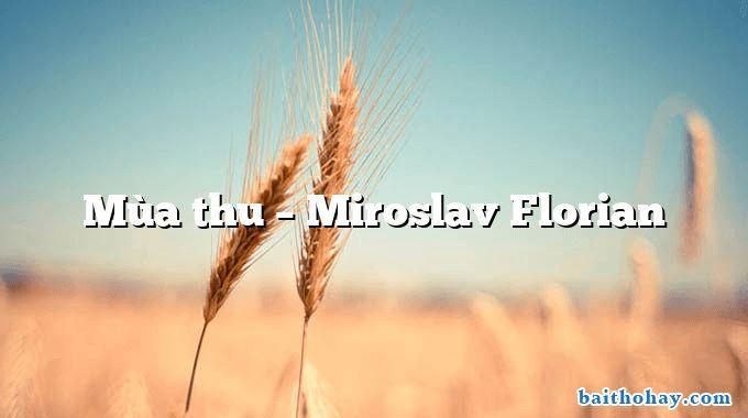 Mùa thu  –  Miroslav Florian