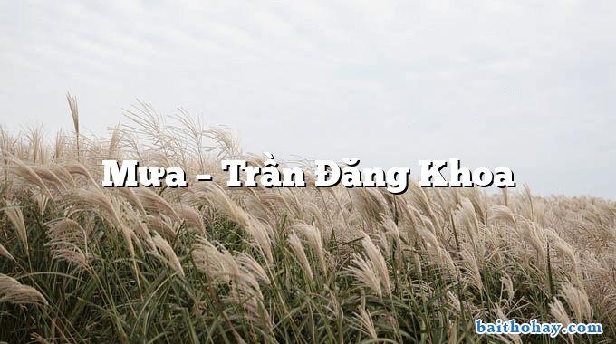 Mưa – Trần Đăng Khoa