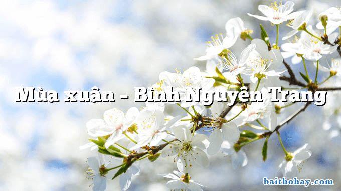 Mùa xuân  –  Bình Nguyên Trang