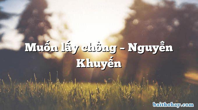 Muốn lấy chồng – Nguyễn Khuyến