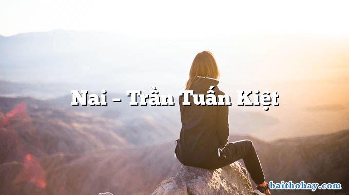 Nai  –  Trần Tuấn Kiệt
