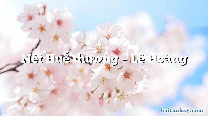 Nét Huế thương – Lê Hoàng