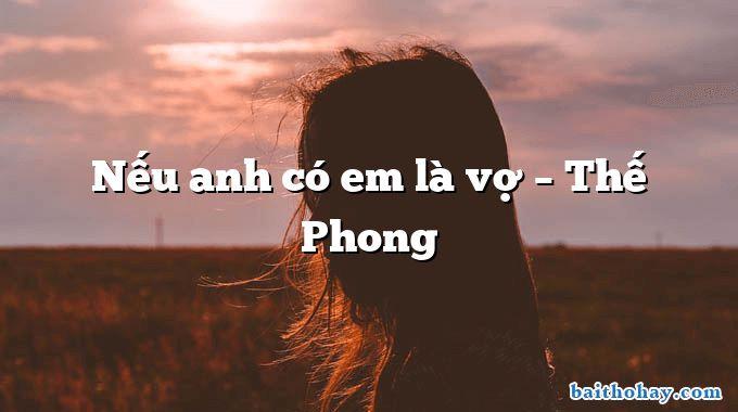 Nếu anh có em là vợ  –  Thế Phong