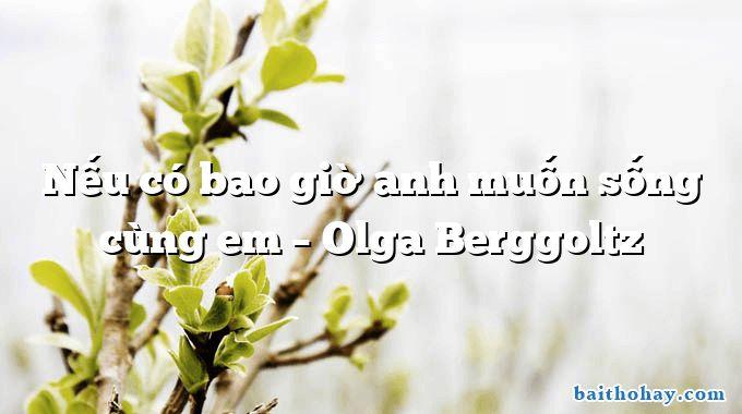 Nếu có bao giờ anh muốn sống cùng em  –  Olga Berggoltz