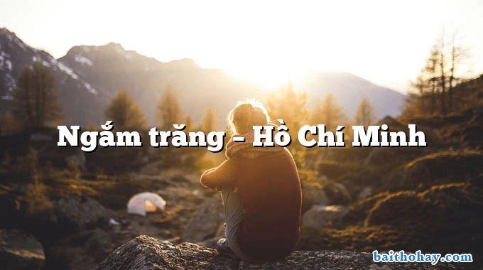 Ngắm trăng – Hồ Chí Minh