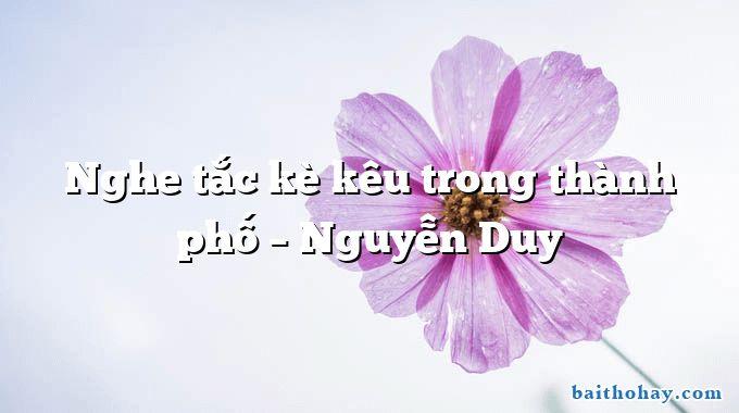 Nghe tắc kè kêu trong thành phố  –  Nguyễn Duy