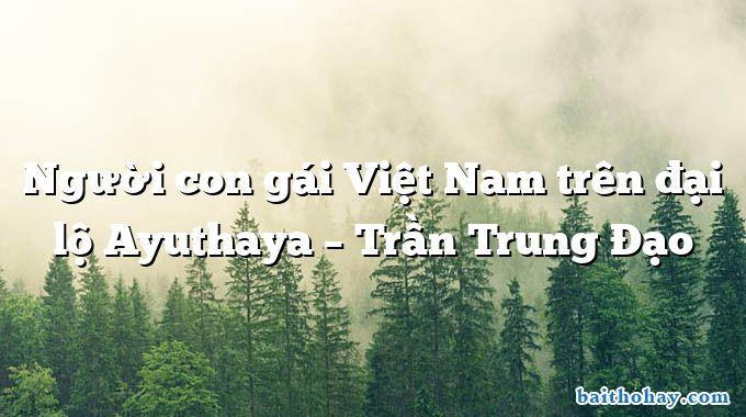 Người con gái Việt Nam trên đại lộ Ayuthaya  –  Trần Trung Đạo