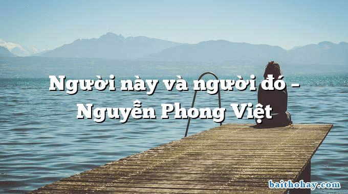 Người này và người đó  –  Nguyễn Phong Việt