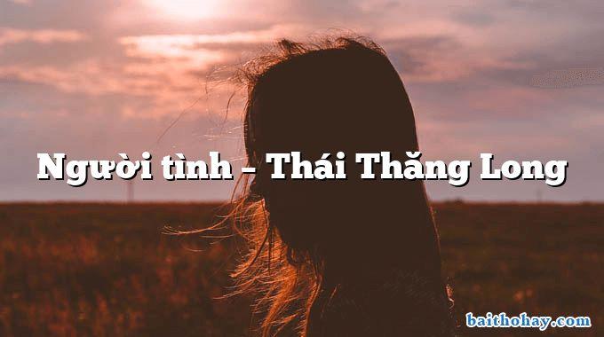 Người tình  –  Thái Thăng Long
