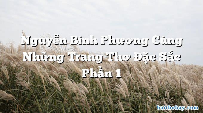Nguyễn Bình Phương Cùng Những Trang Thơ Đặc Sắc Phần 1
