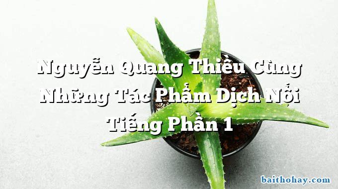 Nguyễn Quang Thiều Cùng Những Tác Phẩm Dịch Nổi Tiếng Phần 1