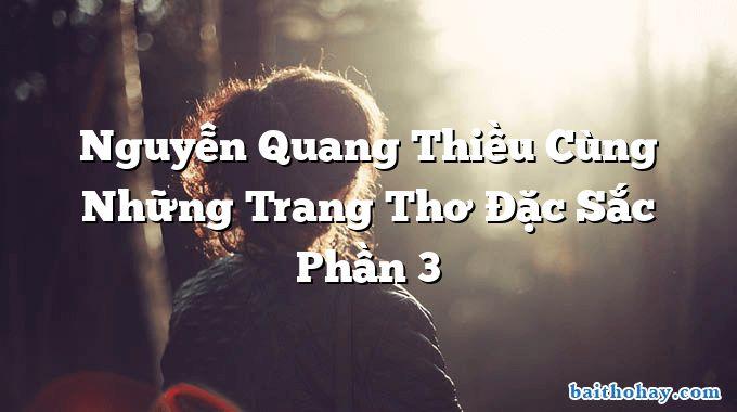 Nguyễn Quang Thiều Cùng Những Trang Thơ Đặc Sắc Phần 3