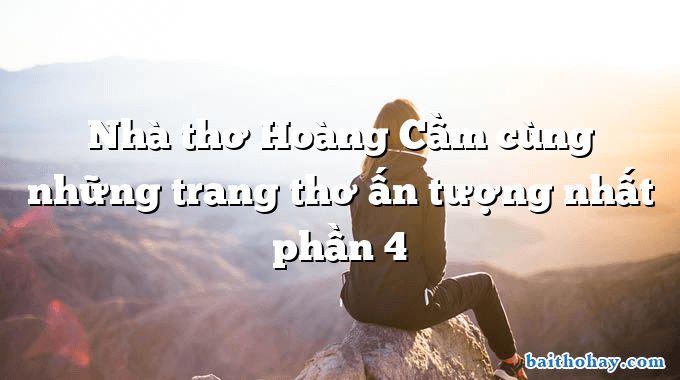Nhà thơ Hoàng Cầm cùng những trang thơ ấn tượng nhất phần 4