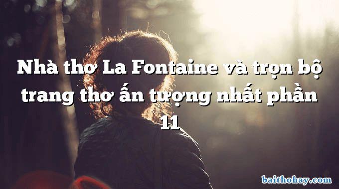 Nhà thơ La Fontaine và trọn bộ trang thơ ấn tượng nhất phần 11
