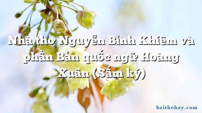 Nhà thơ Nguyễn Bỉnh Khiêm và phần Bản quốc ngữ Hoàng Xuân (Sấm ký)