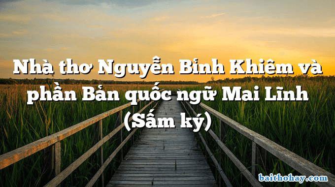 Nhà thơ Nguyễn Bỉnh Khiêm và phần Bản quốc ngữ Mai Lĩnh (Sấm ký)