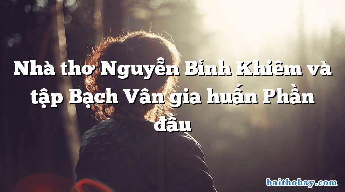 Nhà thơ Nguyễn Bỉnh Khiêm và tập Bạch Vân gia huấn Phần đầu