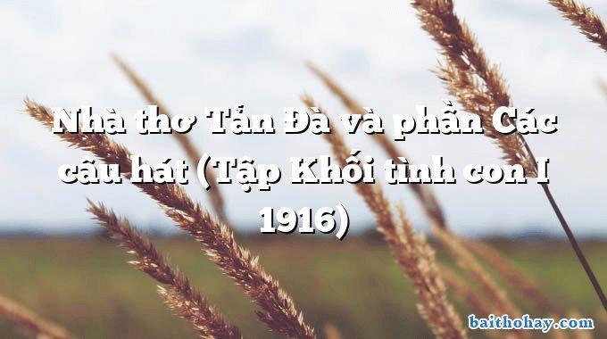 Nhà thơ Tản Đà và phần Các câu hát (Tập Khối tình con I 1916)