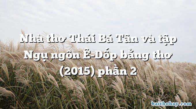 Nhà thơ Thái Bá Tân và tập Ngụ ngôn Ê-Dốp bằng thơ (2015) phần 2