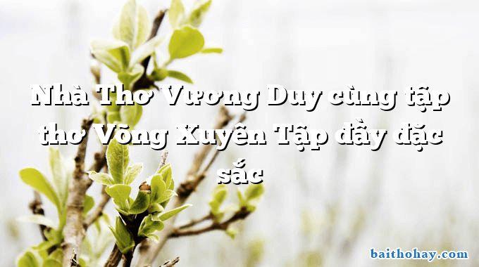 Nhà Thơ Vương Duy cùng tập thơ Võng Xuyên Tập đầy đặc sắc