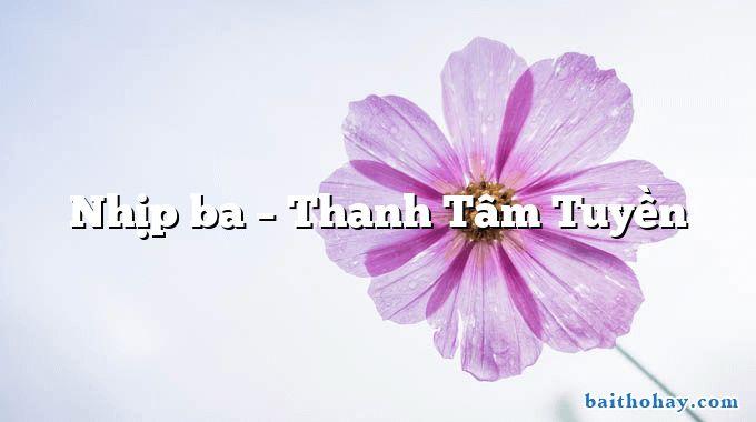 Nhịp ba  –  Thanh Tâm Tuyền