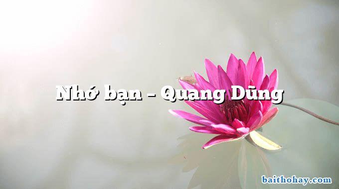 Nhớ bạn  –  Quang Dũng