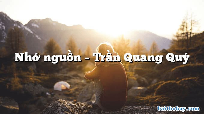Nhớ nguồn  –  Trần Quang Quý