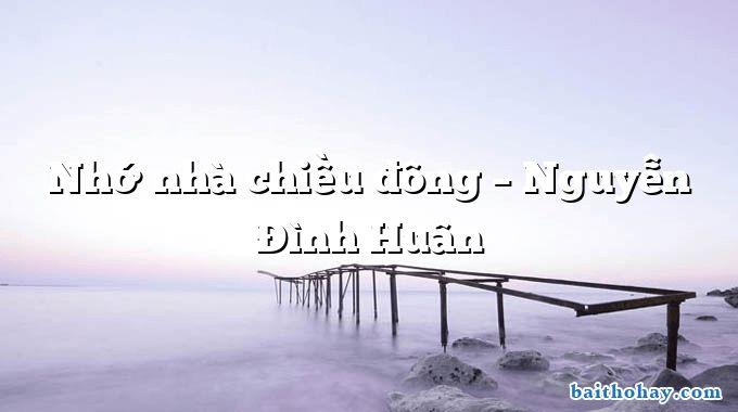 Nhớ nhà chiều đông – Nguyễn Đình Huân