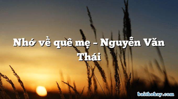 Nhớ về quê mẹ – Nguyễn Văn Thái