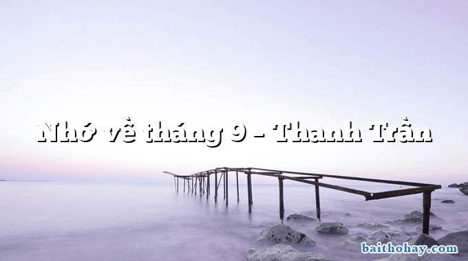 Nhớ về tháng 9 – Thanh Trần