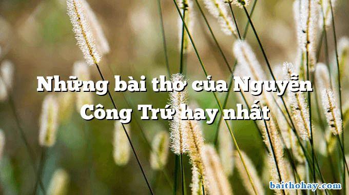 Những bài thơ của Nguyễn Công Trứ hay nhất