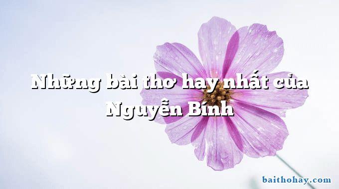Những bài thơ hay nhất của Nguyễn Bính