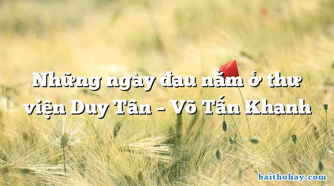 Những ngày đau nằm ở thư viện Duy Tân  –  Võ Tấn Khanh