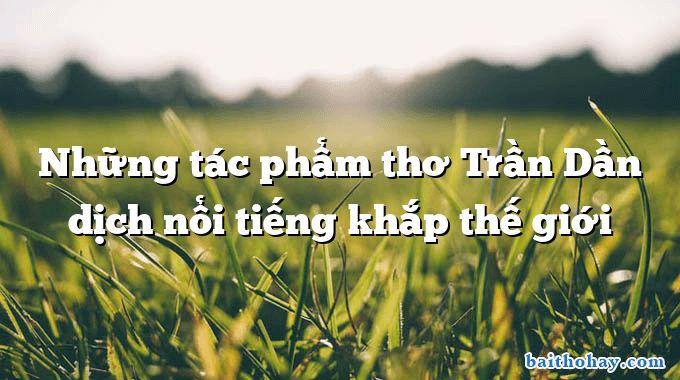 nhung tac pham tho tran dan dich noi tieng khap the gioi - Bác nông dân - Phương Hoa