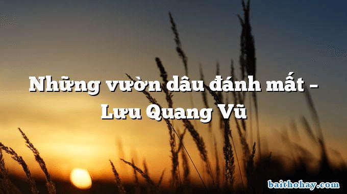 Những vườn dâu đánh mất  –  Lưu Quang Vũ