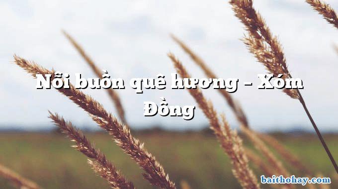Nỗi buồn quê hương – Xóm Đồng