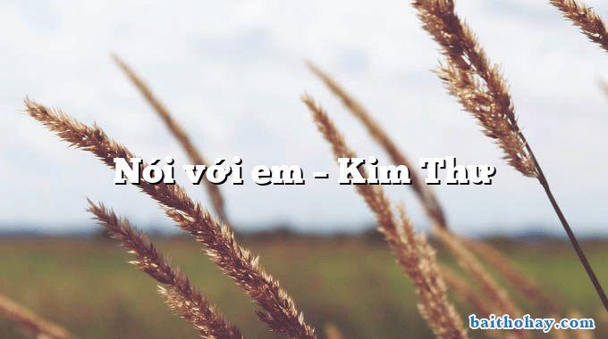 Nói với em – Kim Thư