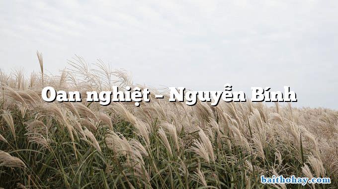 Oan nghiệt  –  Nguyễn Bính