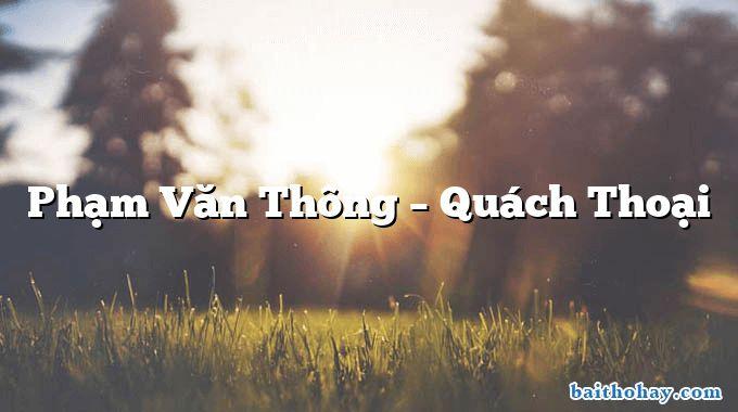 Phạm Văn Thông  –  Quách Thoại