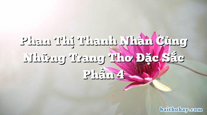 Phan Thị Thanh Nhàn Cùng Những Trang Thơ Đặc Sắc Phần 4