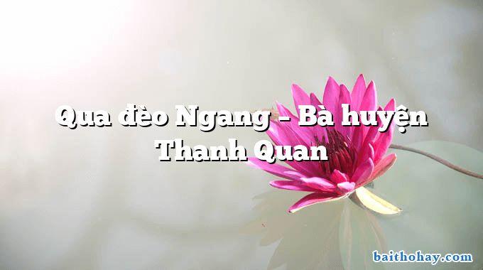 Qua đèo Ngang – Bà huyện Thanh Quan